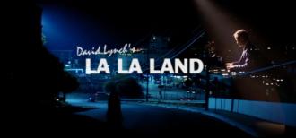 la la land david lynch